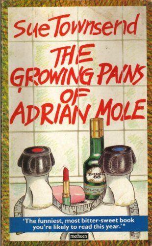 The Growing Pains of Adrian Mole  - I will heart Adrian forever.