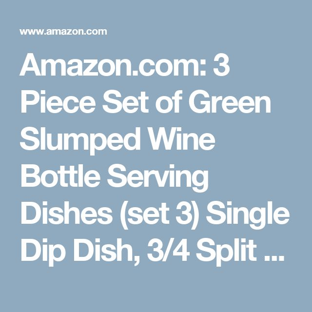 Amazon.com: 3 Piece Set of Green Slumped Wine Bottle Serving Dishes (set 3) Single Dip Dish, 3/4 Split Dish, & Flat Handle Up Dish. Silverware included: Handmade