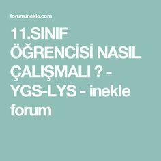 11.SINIF ÖĞRENCİSİ NASIL ÇALIŞMALI ? - YGS-LYS - inekle forum