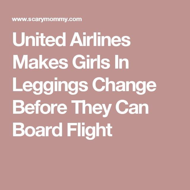 United Airlines Makes Girls In Leggings Change Before They Can Board Flight