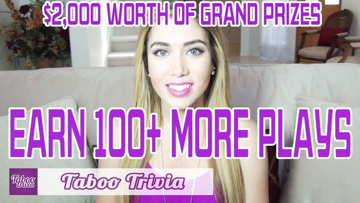 """TABOO TRIVIA Game: How to EARN OVER 100+ MORE PLAYS  [EXCLUSIVE] Watch the video to learn """"HOW to EARN 100 PLUS MORE PLAYS in the Taboo Trivia Game. The more you play the more chances for you to WIN $2,000 worth of GRAND PRIZES. Plus, you'll also get more chances to WIN over 800 Instant Prizes when you play the Taboo Trivia Game.   PLAY NOW! http://tabooga.me/pintowin Rules apply! http://tabooga.me/rules  #Game #TriviaGame #SexGame #TabooSex #Taboo #HowtoPlay #HowtoVideo #Grand Prize #Cash"""