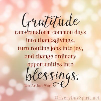 Gratitude Can Transform Common Days.