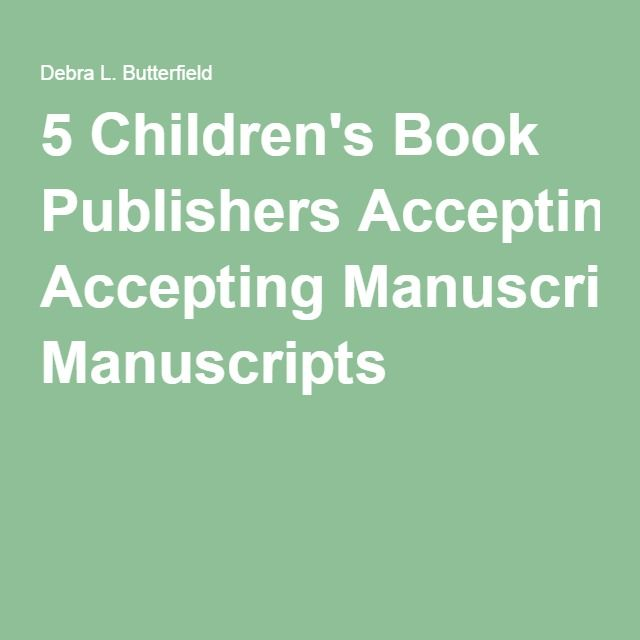 Children's Book Publishers Accepting Unsolicited Manuscripts