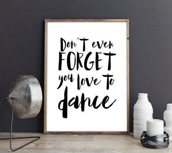 graag dansen afdrukbare ART - inspirerende kunst - muur Decor, zwart / wit print typografie, INSTANT download 11 x 14, 8 x 10, 16 x 20, 36 x 24