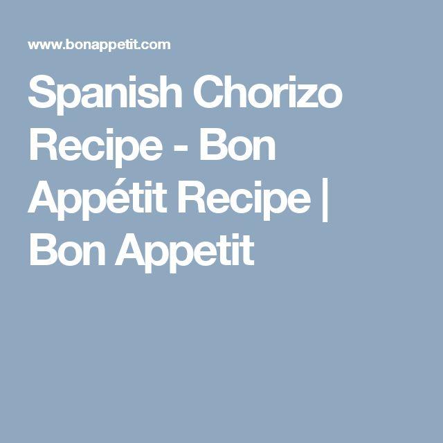 Spanish Chorizo Recipe - Bon Appétit Recipe   Bon Appetit