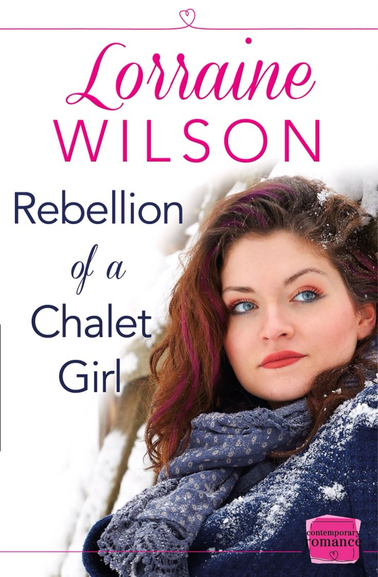 Rebellion of a Chalet Girl, pub date 26th March 2015