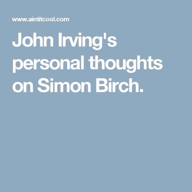 John Irving's personal thoughts on Simon Birch.