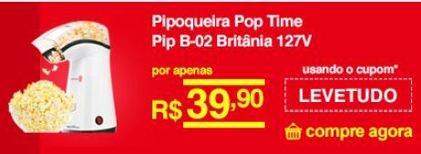 Pipoqueira Elétrica Britânia Pop Time Pip B-02 << R$ 3990 >>