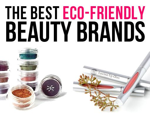 The Best Eco-Friendly Beauty Brands!!  We Love ECO FRIENDLY Products!! #Eco #Friendly #Loveit