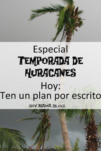 Especial Temporada de Huracanes: Ten un plan por escrito