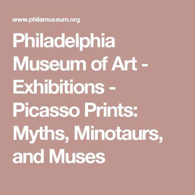 Philadelphia Museum of Art - Exhibitions - Picasso Prints: Myths, Minotaurs, and Muses