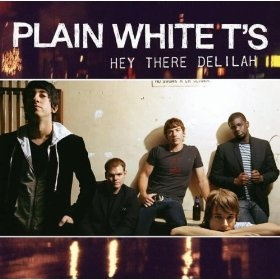 Hey There Delilah: Plain White T's