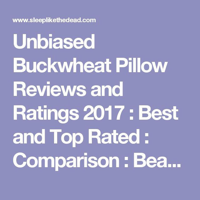 Unbiased Buckwheat Pillow Reviews and Ratings 2017 : Best and Top Rated : Comparison : Beans72 Zen Chi