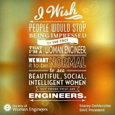 I wish people would stop being impressed with the fact for I need an engineer