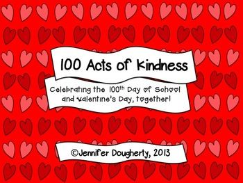 {{Freebie}} 100 Acts of Kindness.  Great for the 100th Day of School and Valentine's Day!   Kindergarten, First, Second, Third, Fourth, Fifth, Sixth