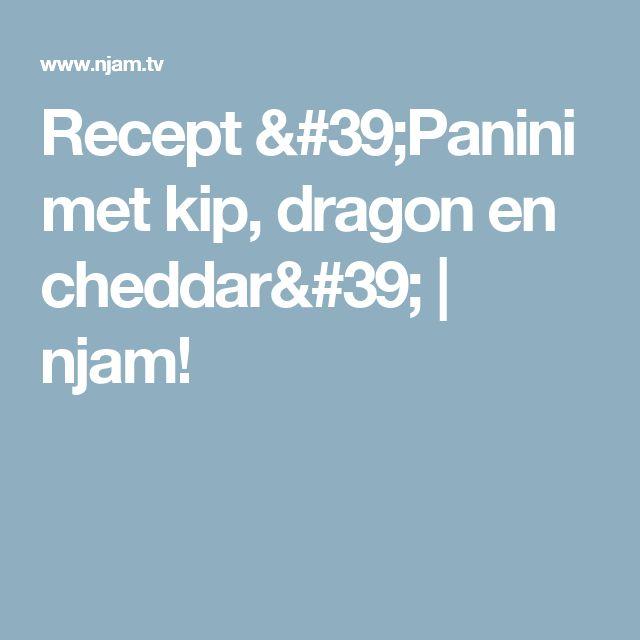 Recept 'Panini met kip, dragon en cheddar' | njam!