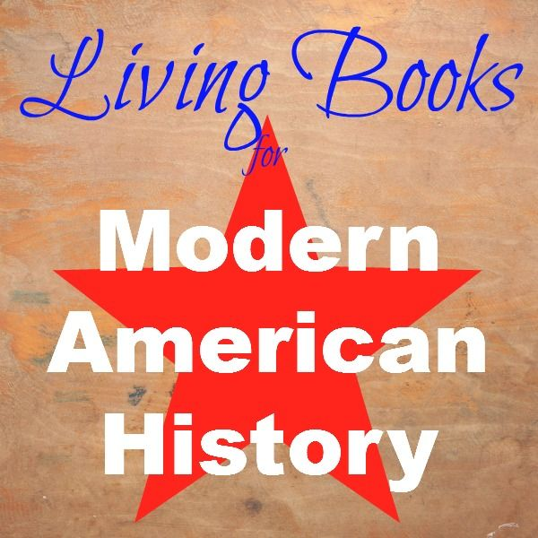 By @Cindy West (Our Journey Westward) top living literature picks for Modern American History  #livingbooks #homeschool #ihsnet