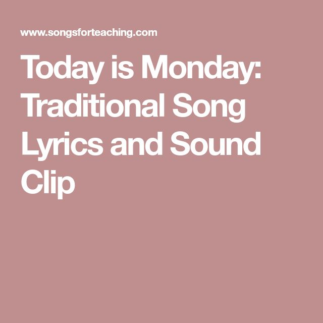 Today is Monday: Traditional Song Lyrics and Sound Clip