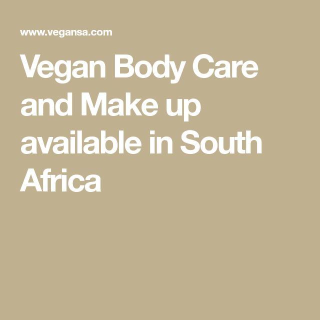 Vegan Body Care and Make up available in South Africa