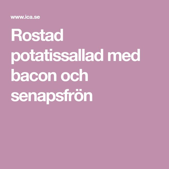Rostad potatissallad med bacon och senapsfrön