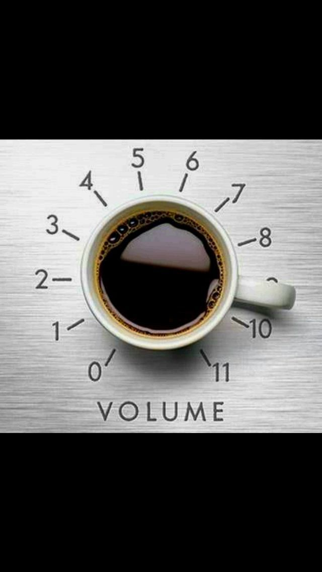 This One Goes To 11 Big Cup Coffee With