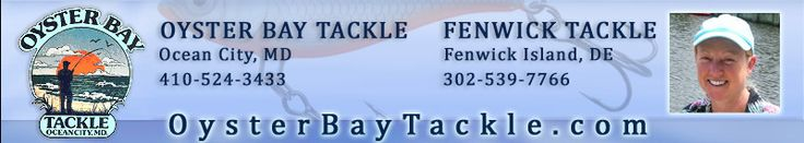Fishing Bay and Ocean - Ocean City MD - Coastal Delaware - Oyster Bay Tackle
