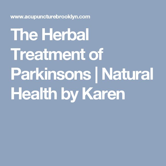 The Herbal Treatment of Parkinsons | Natural Health by Karen