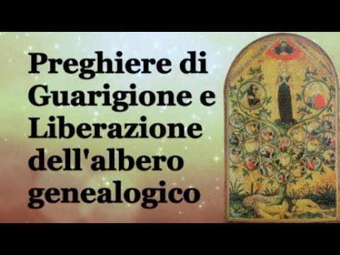 Preghiera di Guarigione dell'albero genealogico - YouTube