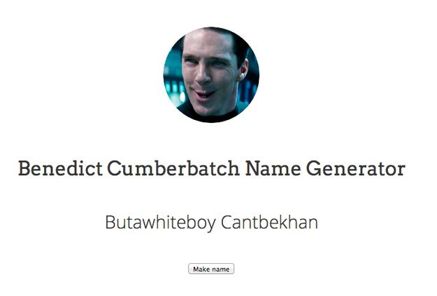 And ESPECIALLY this… | The Benedict Cumberbatch Name Generator Is The Best Thing Online