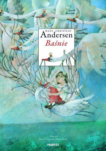 Baśnie autor: Hans Christian Andersen, ilustracje: Dušan Kállay i Kamila Štanclová