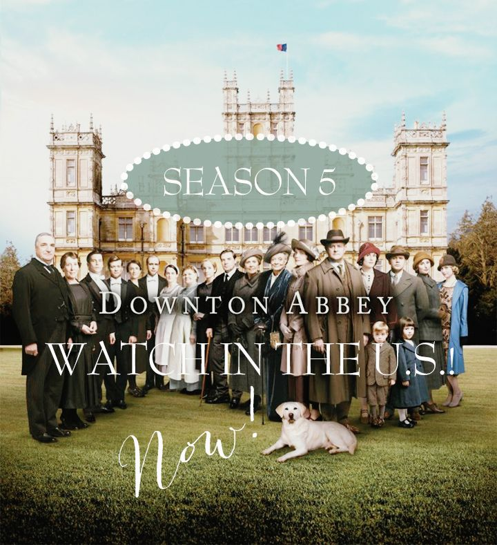 How to watch Downton Abbey Season 5 in the US