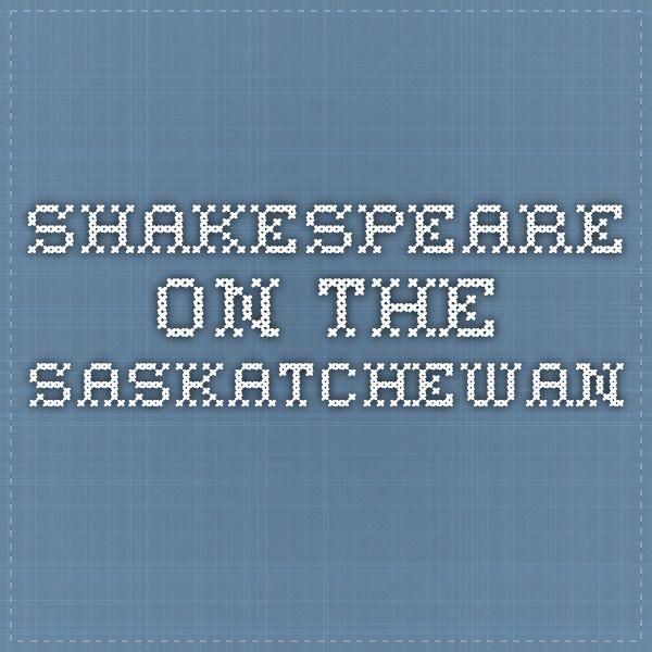 Shakespeare on the Saskatchewan, July 6-Aug 21