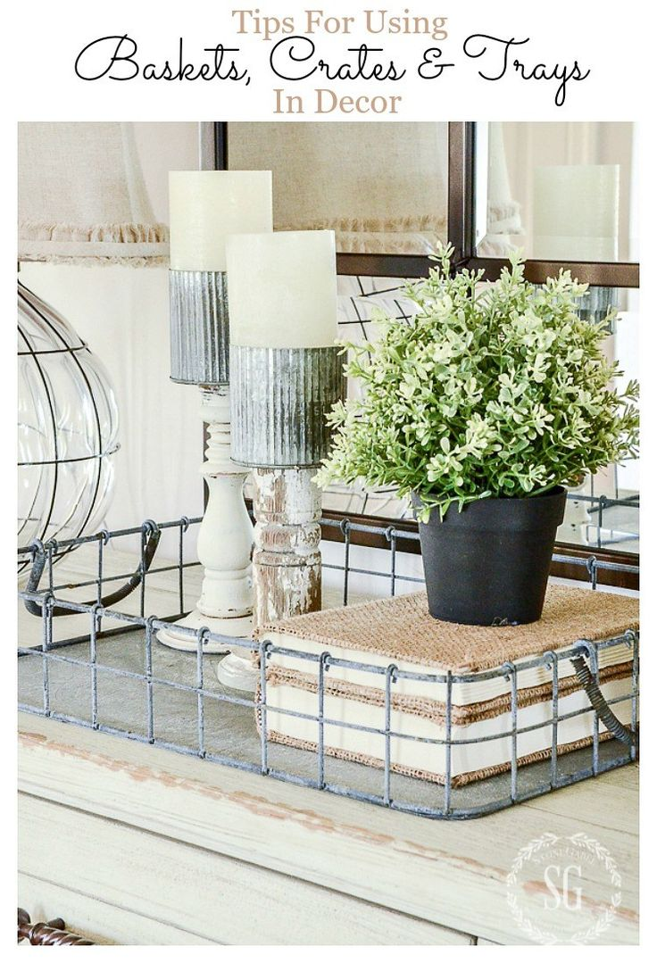 TIPS FOR USING BASKETS, CRATES AND TRAYS IN DECOR