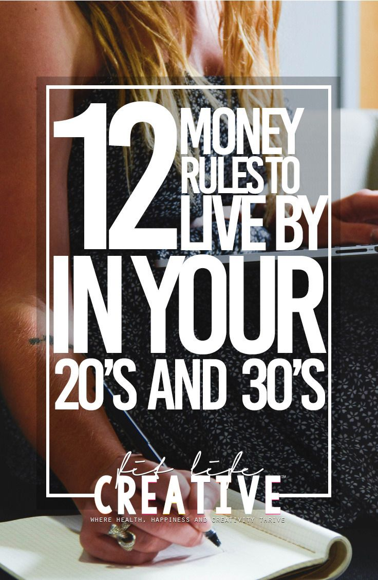 12 Money Rules to Live by in your 20s and 30s