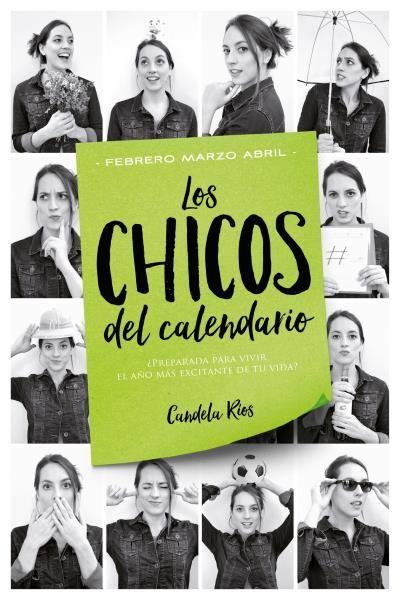 Los chicos del calendario 2: Febrero, marzo y abril // Candela Ríos // Titania