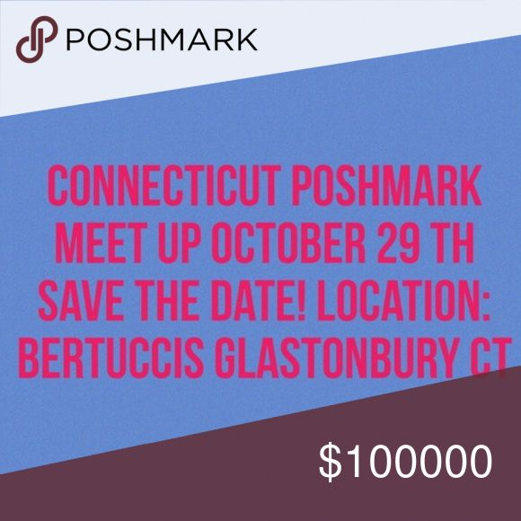 Connecticut Posh Meet-Up!!! SAVE THE DATE! October 29th 6-8 p.m. at Betucci's in Glastonbury. Please share with other Connecticut Poshers.  Please RSVP to Nicole @shopncloset. Other