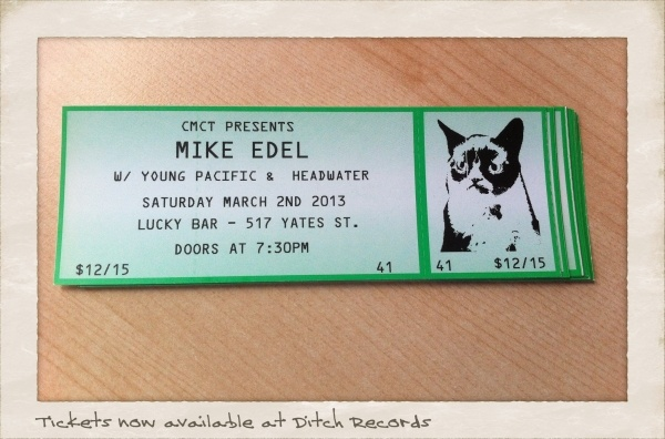 CMCT PRESENTS - Mike Edel, Young Pacific and Headwater. March 2nd at Lucky Bar, Victoria. #GrumpyCat Tickets