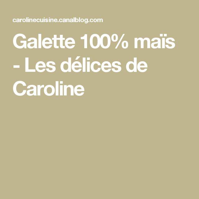 Galette 100% maïs - Les délices de Caroline