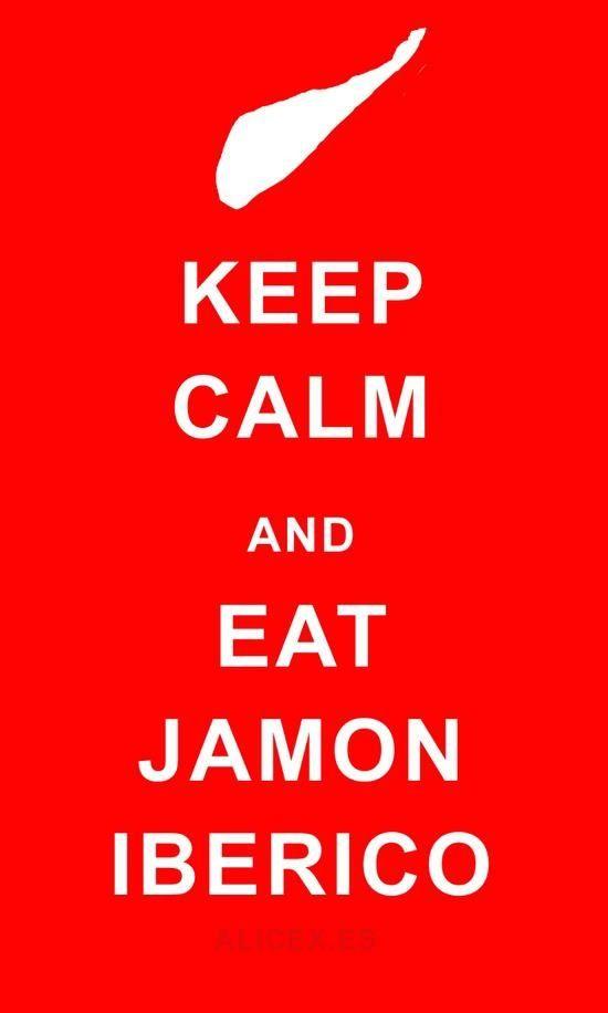 Keep Calm and Eat Jamón Iberico