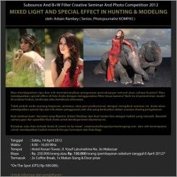 Renelda: (14 April 2012 09:00-14 April 2012 16:00)   PRIMAIMAGING MEMPERSEMBAHKAN Sunbounce and B W Filter Creative Seminar and Photo Competition 2012  MIXED LIGHT AND SPECIAL EFFECT IN HUNTING AND MODELING  oleh: Arbain Rambey, Photojournalist KOMPAS