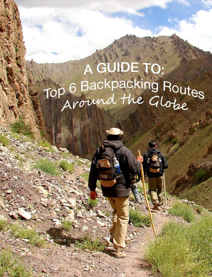 Our picks for the top 6 backpacking routes in Europe, Central & South America, and the South Pacific