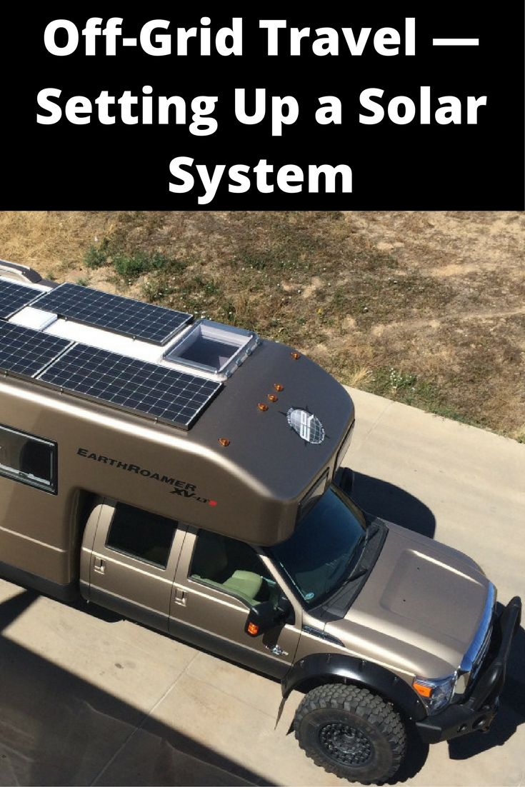 Off-Grid Travel — Setting Up a Solar System