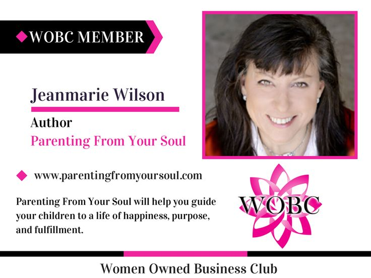 Welcome WOBC New Member! Jeanmarie Wilson - Author - Parenting From Your Soul Parenting From Your Soul will help you guide your children to a life of happiness, purpose, and fulfillment. www.parentingfromyoursoul.com #parentingfromyorusoul