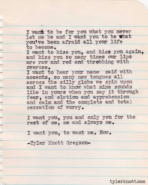 Typewriter Series 208 by Tyler Knott Gregson. I want you