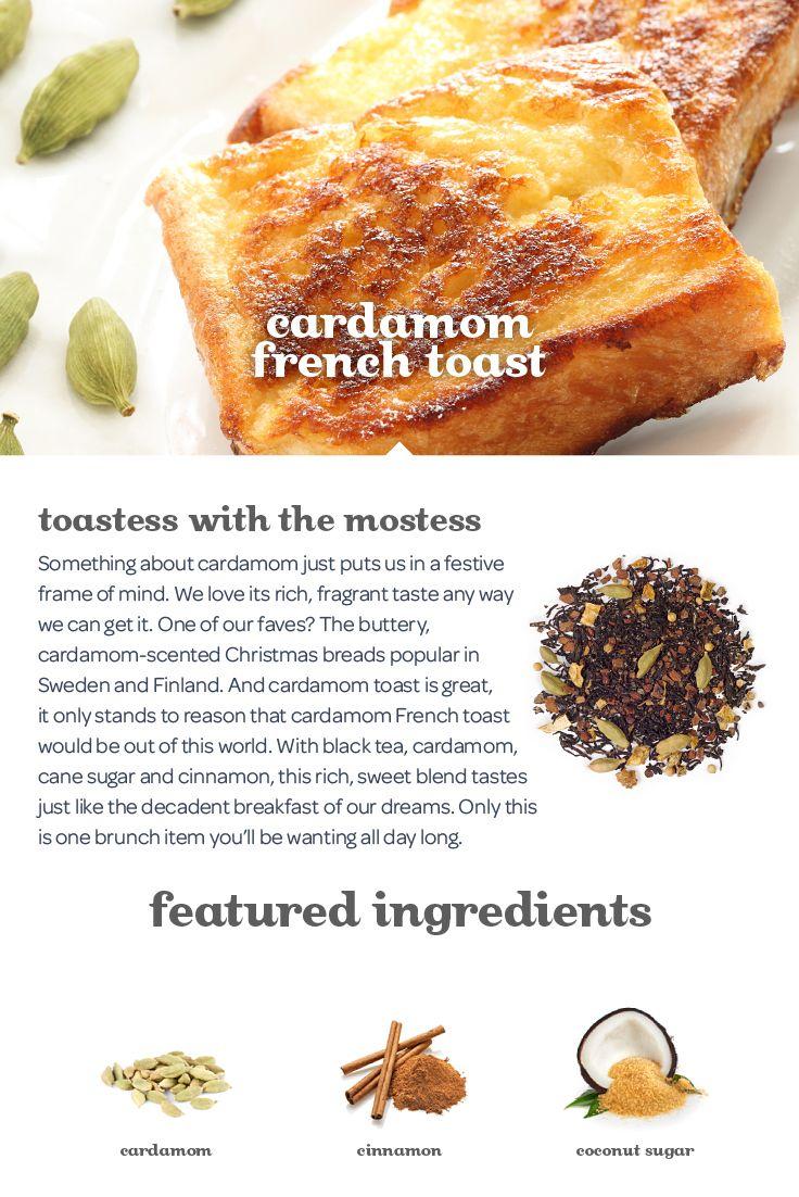 Cardamom French Toast - A rich, sweet blend of black tea, cardamom, cane sugar and cinnamon.
