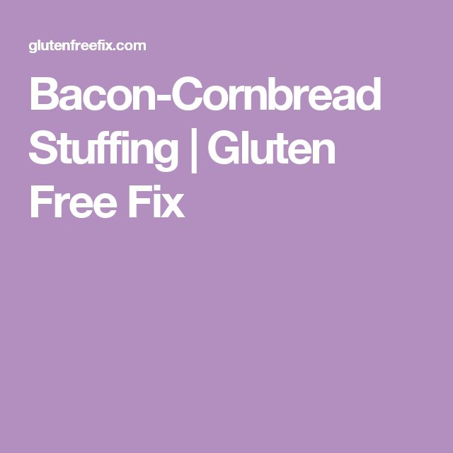 Bacon-Cornbread Stuffing | Gluten Free Fix