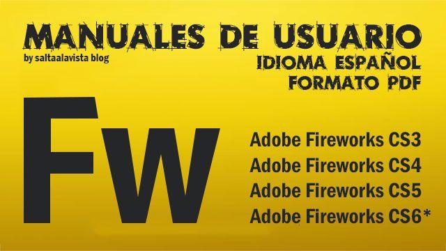 Manuales Adobe Fireworks CS3, CS4, CS5, CS6* en Español