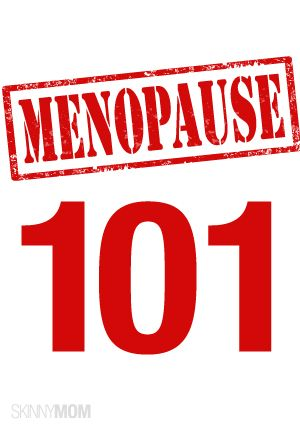 Well, I'm not getting any younger.... Get the skinny on menopause and how to feel like your old self again.