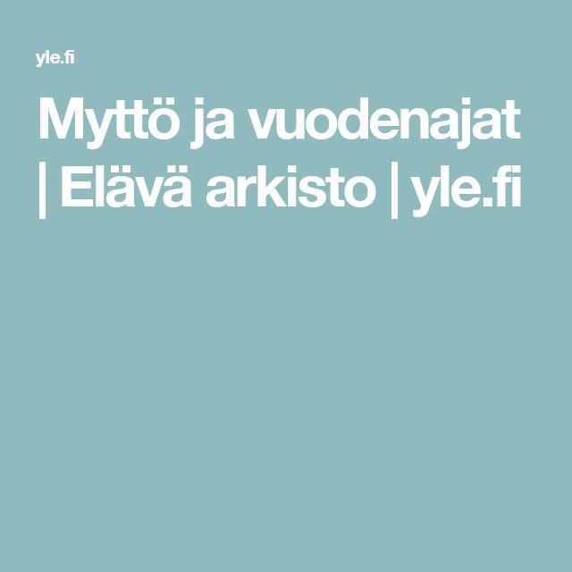 Myttö ja vuodenajat | Elävä arkisto | yle.fi