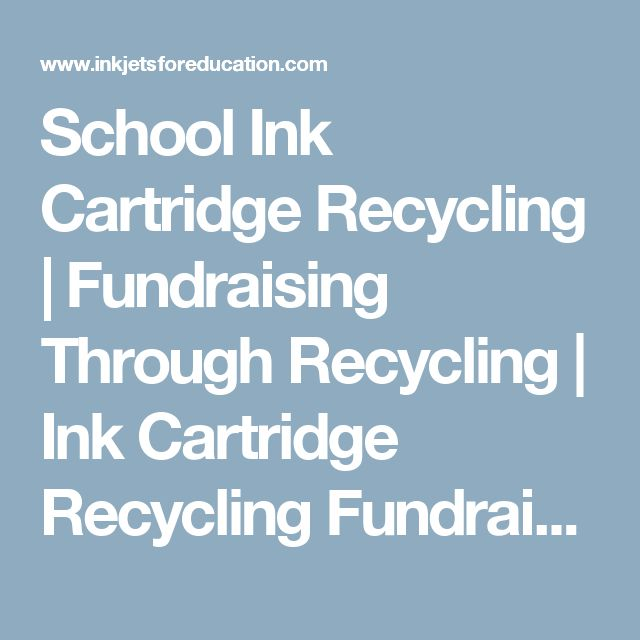 School Ink Cartridge Recycling | Fundraising Through Recycling | Ink Cartridge Recycling Fundraising